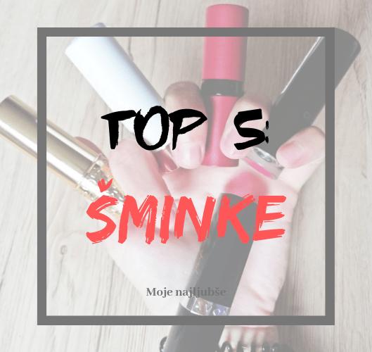 top-5-moje-najljubse-sminke