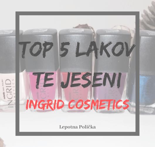 top-5-lakov-te-jeseni-lepotna-policka-ingrid-cosmetics-estetic